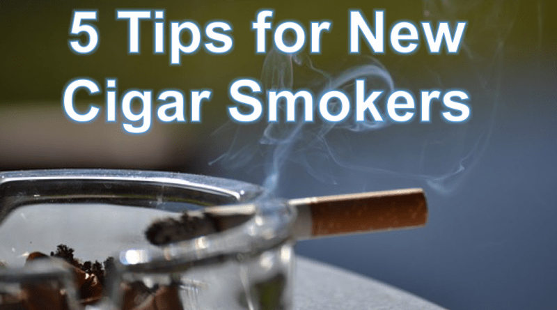 5 Tips for New Cigar Smokers